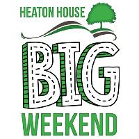 Heaton House Big Weekend