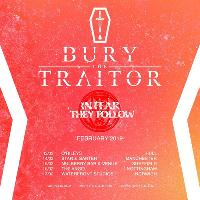 Bury The Traitor, Fear The Follow & supports