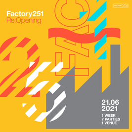 Factory 251:Reopening Wednesday