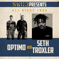 SWG3 presents Seth Troxler B2B Optimo (All Night Long)