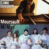 Long Division & Bodys present: Meursault + Mi Mye