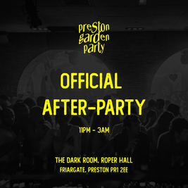 Preston Garden Party - Offical After-Party