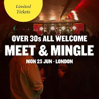 All Welcome Meet and Mingle, London - Over 30s