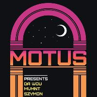 Motus Presents: Da Wou & Friends