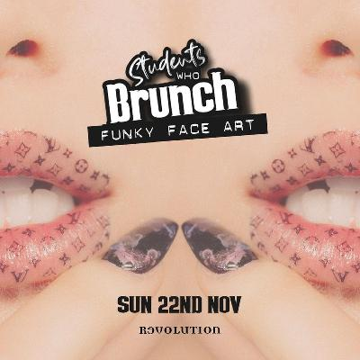 Students Who Brunch | The Ultimate Brunch Adventure | Every Sunday | Revolution
