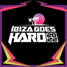 Ibiza Goes Hard 2022