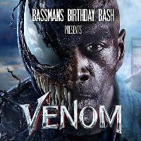 BASSMANS BIRTHDAY BASH presents VENOM - THE LAST EVER BIRTHDAY B