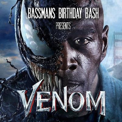 BASSMANS BIRTHDAY BASH presents VENOM - THE LAST EVER BIRTHDAY B