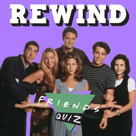 Rewind Friends Quiz