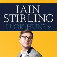 IAIN STIRLING - U OK HUN? X