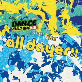 Dance Culture UK Presents: THE ALL DAYER