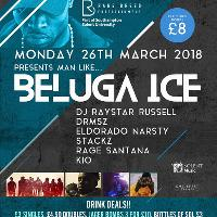 Rarebreed Entertainment Pres Man Like: Beluga Ice & Guests