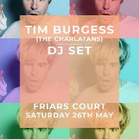 Friars Court Present: Tim Burgess (The Charlatans) DJ Set