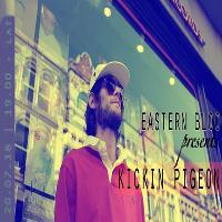 Eastern Bloc presents Kickin Pigeon