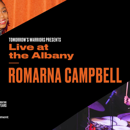Tomorrow's Warriors presents Live at the Albany with Romarna Campbell