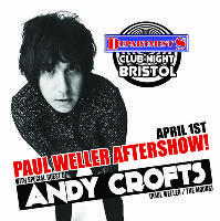 Paul Weller After Show Party with Andy Crofts DJ set