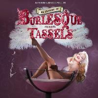 Tassels: An Evening of Burlesque