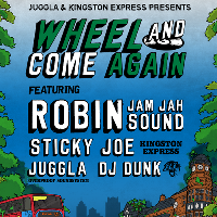Wheel & Come Again ft. Juggla, Sticky Joe and DJ Dunks