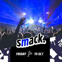 Smack. Fridays / 19th Oct