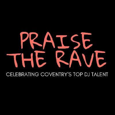 Praise The Rave