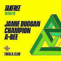Tax Free % Jamie Duggan // Champion // A-Bee