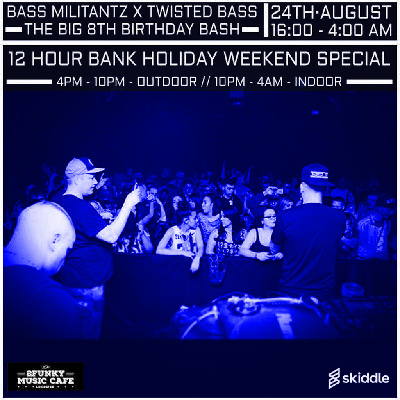 bass militantz x twisted bass - the big 8th birthday bash