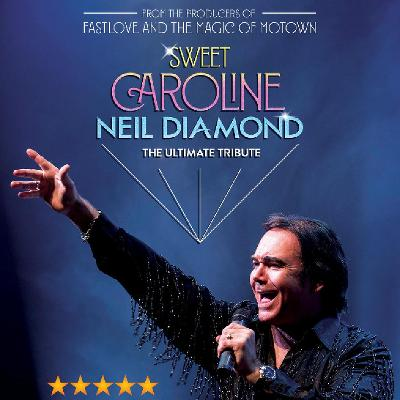 Sweet Caroline - A Tribute to Neil Diamond