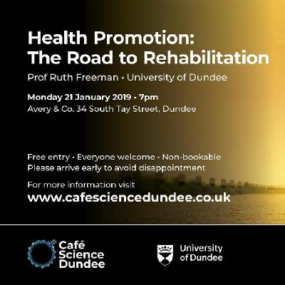Caf? Science Dundee: Health Promotion: Road to Rehabilitation