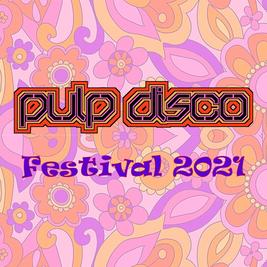 Pulp Disco Festival 2021