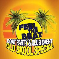 Feel The Beat OLD SKOOL Boat Party & After Party