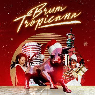 Sum Christmas Eve x Brum Tropica?a: FREE ENTRY