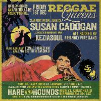Hare & Hounds & Friendly Fire Music Presents: Susan Cadogan