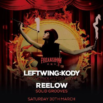 Freakshow with Leftwing:Kody & Reelow (Solid Grooves)