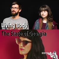 Bodys presents: Living Body + The State of Georgia