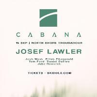 Cabana Presents: Josef Lawler