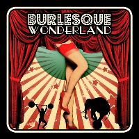 Burlesque Wonderland Presents: Cirque du Burlesque