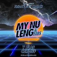 My Nu Leng & M8s Cardiff