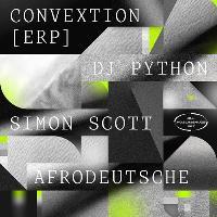 Convextion x E.R.P. / DJ Python / Afrodeutsche / Simon Scott