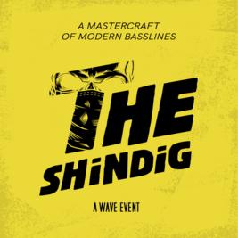 Wave Presents: THE SHINDIG