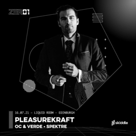Zer01 Presents: Pleasurekraft, OC & Verde, Spektre