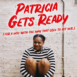 Patricia Gets Ready (for a date with the man that used to hit...