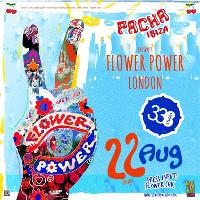 Pacha Ibiza pres. Flower Power London