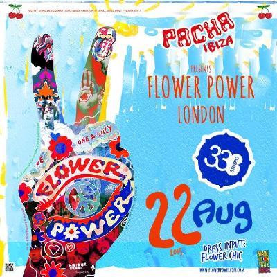 Pacha Ibiza pres. Flower Power London