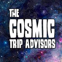 Cosmic Trip Advisors plus The Media Whores