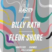 Habits Presents Billy Rath / Fleur Shore