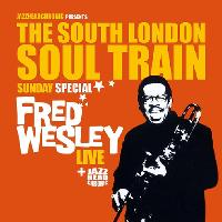 The South London Soul Train Sunday Special with Fred Wesley Live