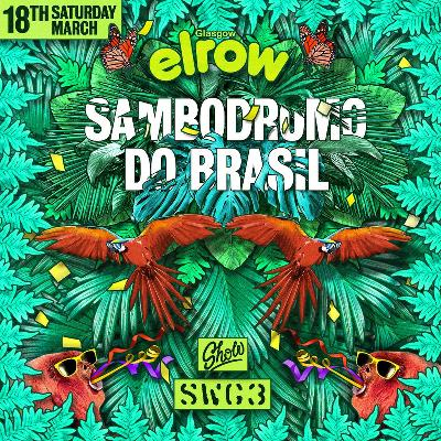 elrow Glasgow - Sambodromo Do Brasil