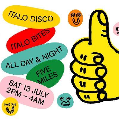 Italo Festival London | Five Miles London | Sat 13th July
