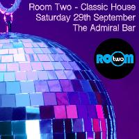 The Room Two Classic House Night