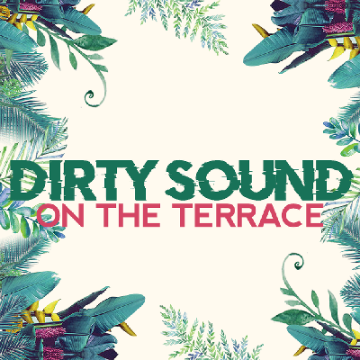 Dirty Sound | Watergates: On The Terrace w/ Mark Armitage